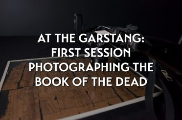 At the Garstang: first session photographing the Book of the Dead