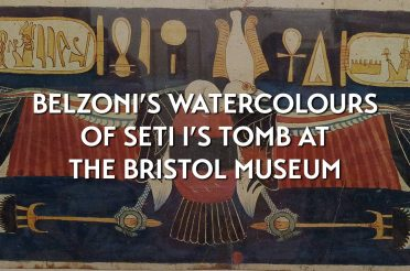 Belzoni's watercolours of Seti I's tomb at the Bristol Museum