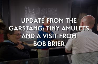 Update from the Garstang: tiny amulets and a visit from Bob Brier