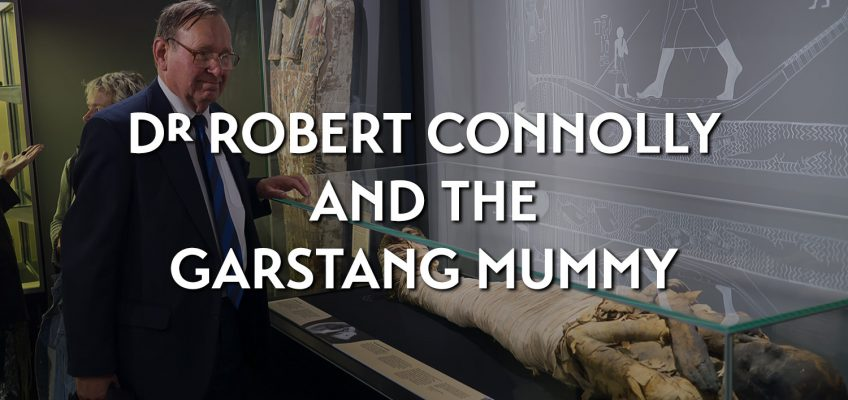 Dr Robert Connolly and the Garstang Mummy