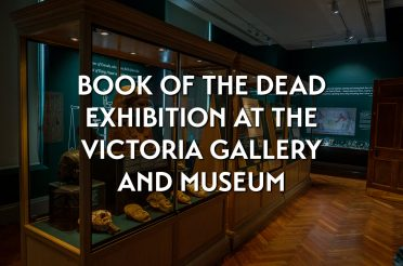 Book of the Dead exhibition at the Victoria Gallery and Museum