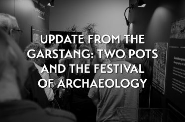 Update from the Garstang: two pots and the Festival of Archaeology