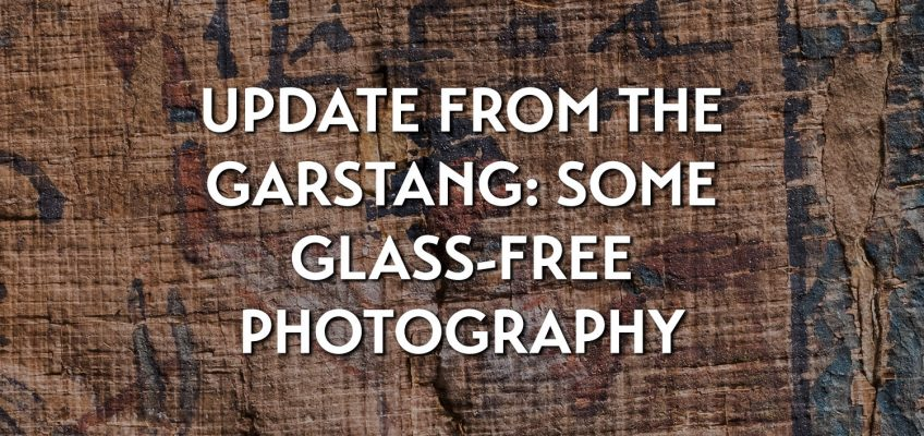 Update from the Garstang: some glass-free photography