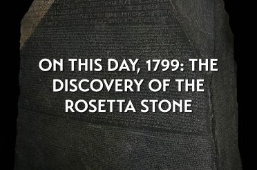 On this day, 1799: one of the greatest Egyptological discoveries ever made