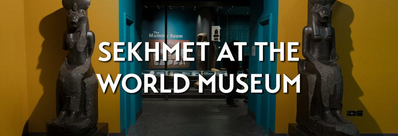 Sekhmet at the World Museum