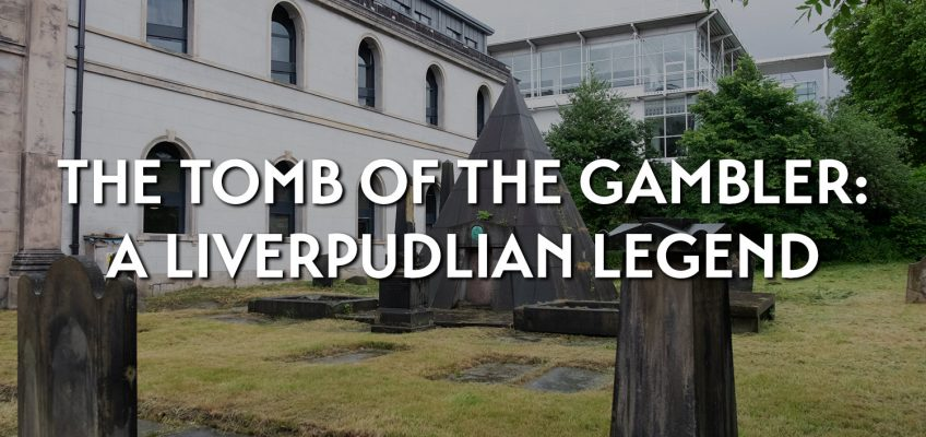 The tomb of the gambler: a Liverpudlian legend
