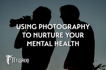 Using photography to nurture your mental health