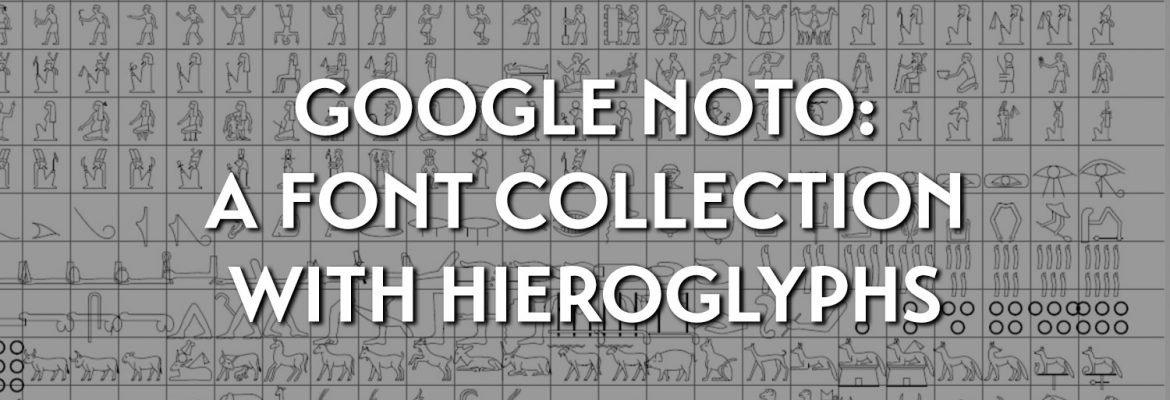 Google Noto: a font collection with hieroglyphs