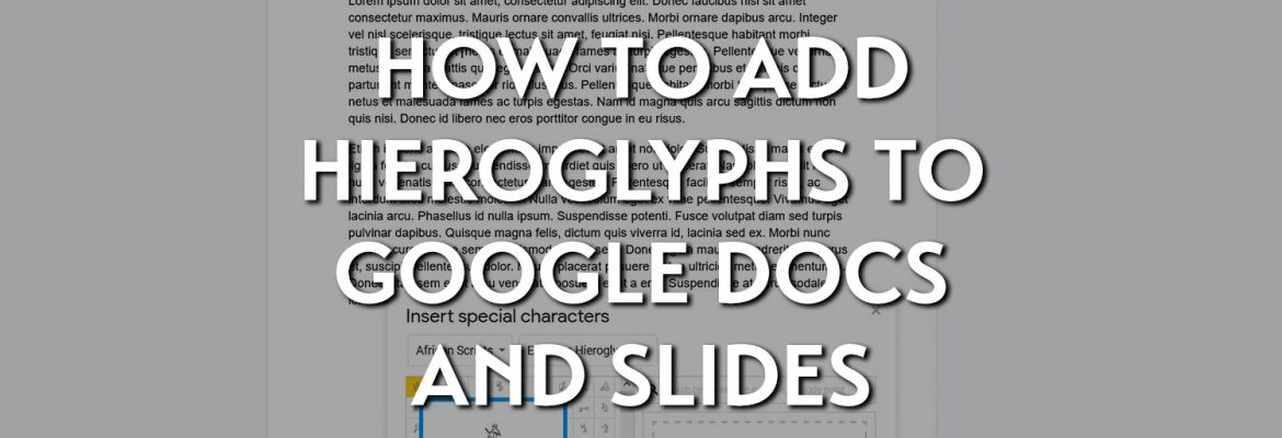 How to add hieroglyphs to Google Docs and Slides
