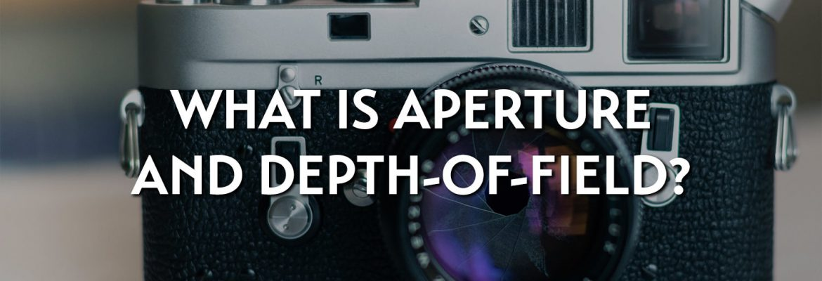 What is aperture and depth-of-field?